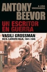 Un escritor en guerra. Vasili Grossman en el ejército rojo, 1941-