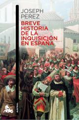 Breve historia de la Inquisición española - Perez, Joseph