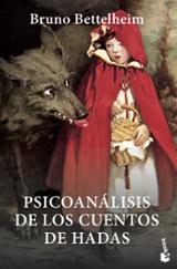 Psicoanálisis de los cuentos de hadas - Bettelheim, Bruno