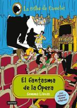 La tribu Camelot Especial 3. El fantasma de la ópera