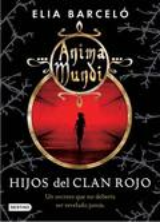Anima mundi 1. Hijos del clan rojo