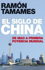 El siglo de China. De Mao a primera potencia mundial