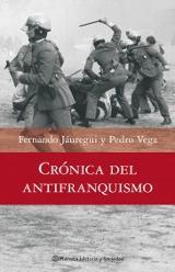 Crónica del antifranquismo. 1939-1975. Todos los que lucharon por