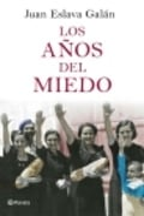 Los años del miedo (La nueva España 1939-1952)