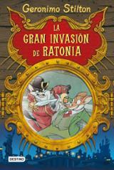 Gerónimo Stilton. La gran invasión de Ratonia