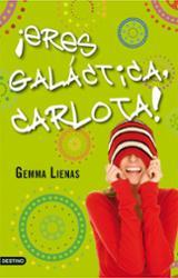 ¡Eres galáctica, Carlota!