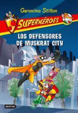 Superhéroes 1. Los defensores de Muskrat City