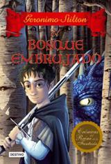 Gerónimo Stilton. Crónicas del Reino de la Fantasía 3. El bosque