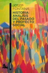 Historia: análisis del pasado y proyecto social - Fontana, Josep