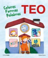 Teo. Colores, formas, palabras