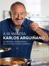 A mi manera: las recetas fundamentales de la cocina regional espa