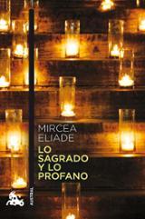 Lo sagrado y lo profano - Eliade, Mircea