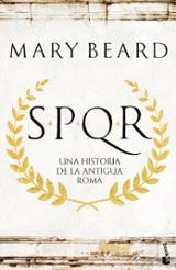 SPQR: Una historia de la Antigua Roma - Beard, Mary