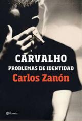 Carvalho. Problemas de identidad - Zanón, Carlos
