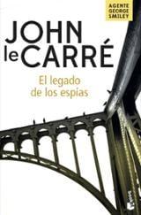 El legado de los espías - Le Carré, John