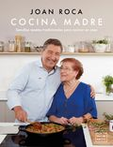Cocina madre. Sencillas recetas tradicionales para cocinar en cas - Roca, Joan