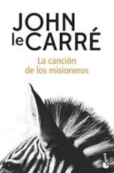 La canción de los misioneros - Le Carré, John