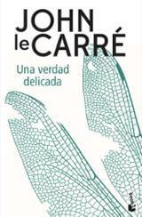 Una verdad delicada - Le Carré, John