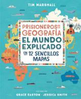 Prisioneros: Geografía. El mundo explicado en 12 sencillos mapas