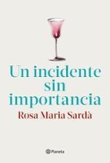 Un incidente sin importancia - Sardà, Rosa