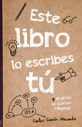 Este libro lo escribes tú - García Miranda, Carlos