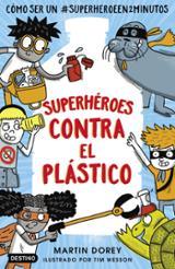 Superhéroes contra plástico - Dorey, Martin