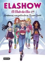 El club de Ela. ¡Grabamos una película en Nueva York! - Martínez, Elaia