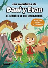 Las aventuras de Dani y Evan. El secreto de los dinosaurios