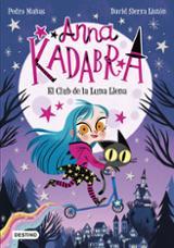 Anna Kadabra 1. El Club de la Luna Llena - Mañas, Pedro