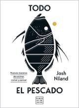 Todo el pescado - Niland, Josh