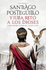 Y Julia retó a los dioses - Posteguillo, Santiago