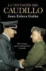 La tentación del caudillo - Eslava Galán, Juan