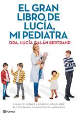 El gran libro de Lucía, mi pediatra - Galán Bertrand, Lucía