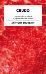Crudo. Un afilado homenaje al mundo de la gastronomía y a los coc - Bourdain, Anthony