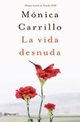 La vida desnuda (Premio Azorín 2020) - Carrillo, Mónica