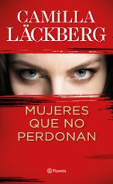 Mujeres que no perdonan - Lackberg, Camilla