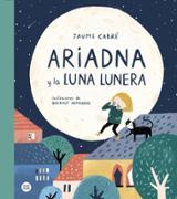 Ariadna y la luna Lunera - Armengol, Queralt