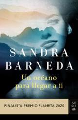 Un océano para llegar a ti (Finalista Premio Planeta 2020) - Barneda, Sandra