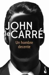Un hombre decente - Le Carré, John