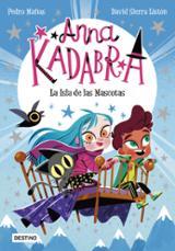 Anna Kadabra 5. La Isla de las Mascotas - Mañas, Pedro