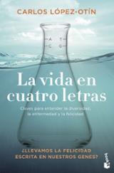 La vida en cuatro letras - López Otín, Carlos