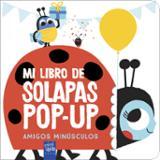 Mi libro de solapas Pop-up. Amigos minúsculos