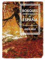 Bosques imprescindibles de España - Araújo, Joaquín