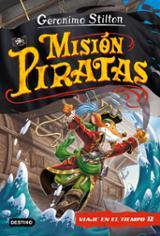 Misión piratas. Viaje en el tiempo 12 - Stilton, Gerónimo