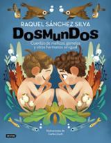 Dosmundos. Cuentos de mellizos, gemelos y otros hermanos sin igua - Sánchez Silva, Raquel