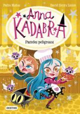Anna Kadabra 6. Pasteles peligrosos - Mañas, Pedro