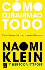 Cómo cambiarlo todo - Klein, Naomi