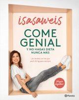 Come genial y no hagas dieta nunca más - Isasaweis
