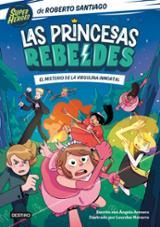 Las Princesas Rebeldes 1. El misterio de la virgulina inmortal