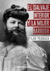 El salvaje interior y la mujer barbuda - Pedraza, Pilar